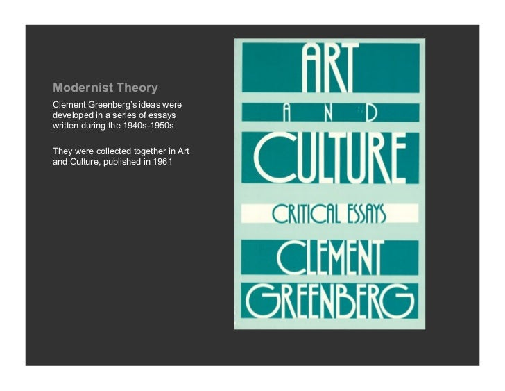 clement greenberg essay avant-garde and kitsch Art and visual culture: medieval to modern (1881-1964), the critic clement greenberg (1909-94) and the new york museum of modern art's director alfred in his 1939 essay 'avant-garde and kitsch', greenberg suggested that art was in danger from two linked challenges: the rise of.