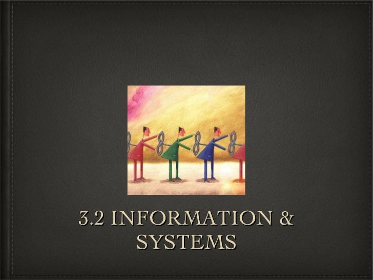 3.2 INFORMATION & SYSTEMS