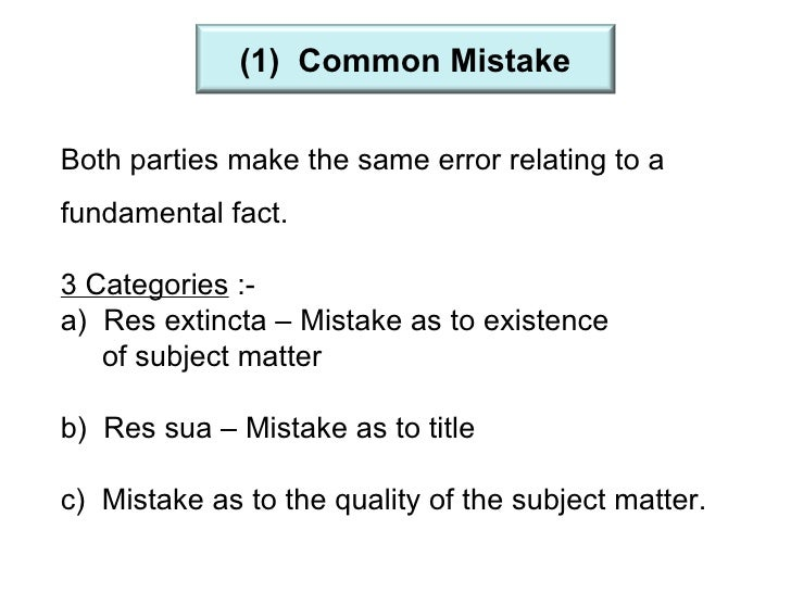 law of unilateral mistake A contract can be voided under common law rules for mistake in the following situations: common mistake  unilateral mistake.