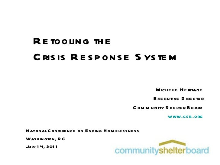 Retooling the  Crisis Response System Michelle Heritage Executive Director Community Shelter Board www.csb.org National Co...