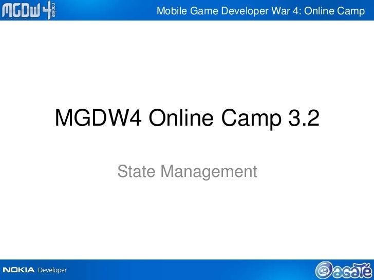 Mobile Game Developer War 4: Online CampMGDW4 Online Camp 3.2    State Management