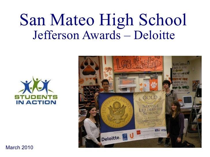 San Mateo High School  Jefferson Awards – Deloitte  March 2010