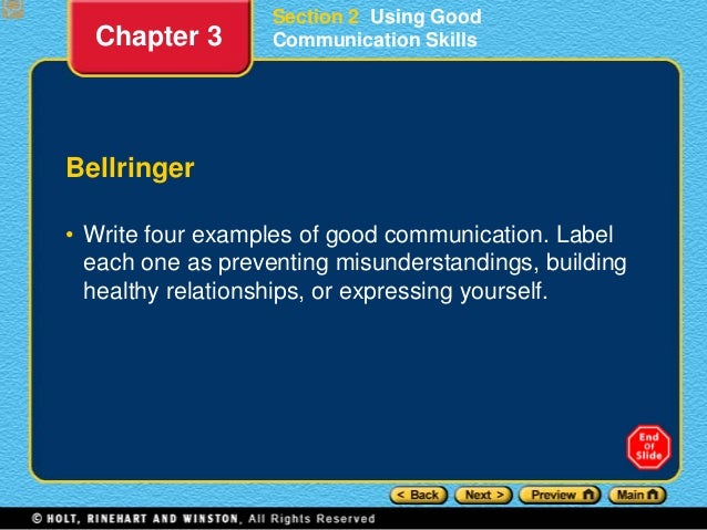 Section 2 Using Good Communication Skills Bellringer • Write four examples of good communication. Label each one as preven...