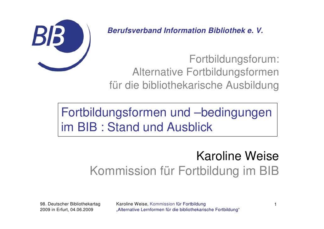 Berufsverband Information Bibliothek e. V.                                                     Fortbildungsforum:         ...