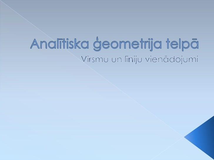    Virsma – punktu kopa, kuriem piemīt    ģeometriska īpašība, tas ir, virsmas    vienādojumu var uzrakstīt              ...