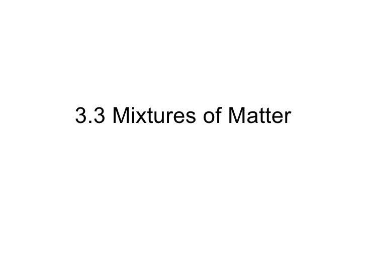 3.3 Mixtures of Matter