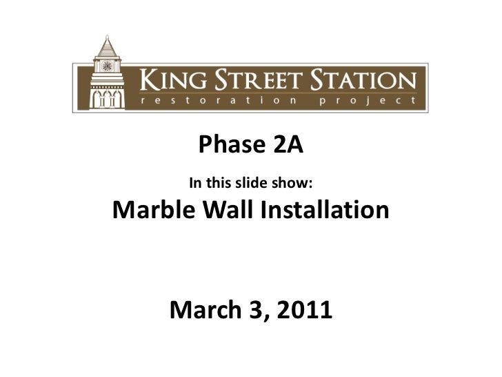 Phase 2A<br />In this slide show: <br />Marble Wall Installation<br />March 3, 2011<br />