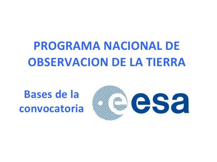PROGRAMA NACIONAL DE OBSERVACION DE LA TIERRA Bases de la convocatoria