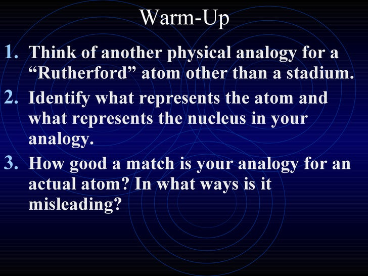 """Warm-Up <ul><li>Think of another physical analogy for a """"Rutherford"""" atom other than a stadium. </li></ul><ul><li>Identify..."""