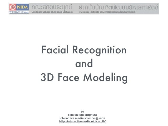 Facial Recognition and 3D Face Modeling by Tanasai Sucontphunt interactive media science @ nida http://interactivemedia.ni...