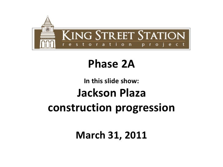 Phase 2A<br />In this slide show: <br />Jackson Plaza <br />construction progression<br />March 31, 2011<br />