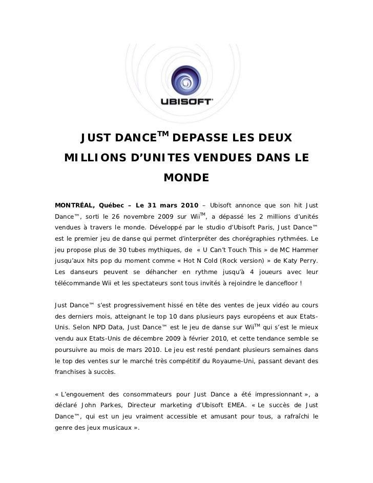 JUST DANCETM DEPASSE LES DEUX  MILLIONS D'UNITES VENDUES DANS LE                                   MONDEMONTRÉAL, Québec –...