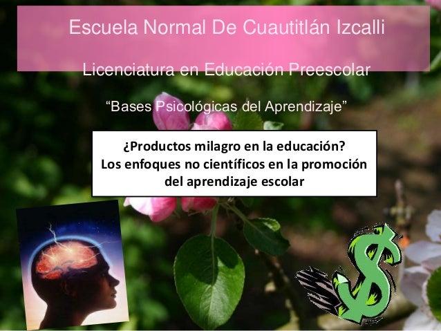 """Escuela Normal De Cuautitlán Izcalli Licenciatura en Educación Preescolar    """"Bases Psicológicas del Aprendizaje""""       ¿P..."""