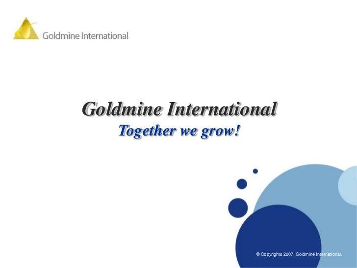 Company LOGO          Goldmine International              Together we grow!                                  www.company.c...