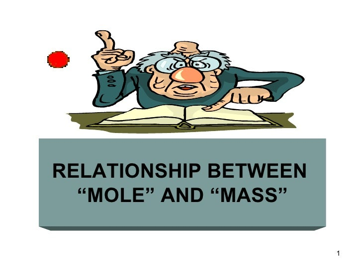 """RELATIONSHIP BETWEEN  """"MOLE"""" AND """"MASS""""                       1"""