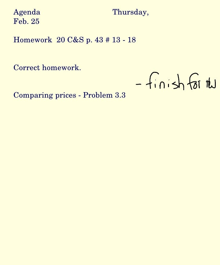 Agenda Thursday, Feb. 25 Homework  20 C&S p. 43 # 13 - 18 Correct homework. Comparing prices - Problem 3.3