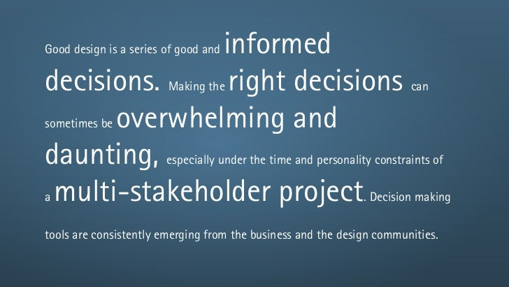 informedGood design is a series of good anddecisions. Making the right decisions cansometimes be overwhelming anddaunting,...