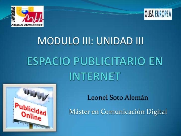 MODULO III: UNIDAD III           Leonel Soto Alemán      Máster en Comunicación Digital