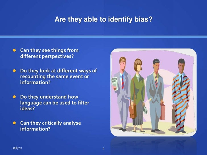 Are they able to identifybias?<br />Can theyseethingsfromdifferent perspectives?<br />Do they look atdifferentways of  rec...