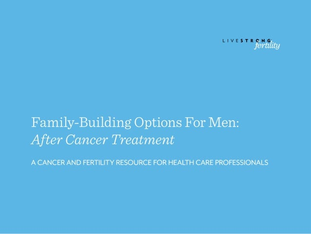 Family-Building Options for Men: After Cancer Treatment