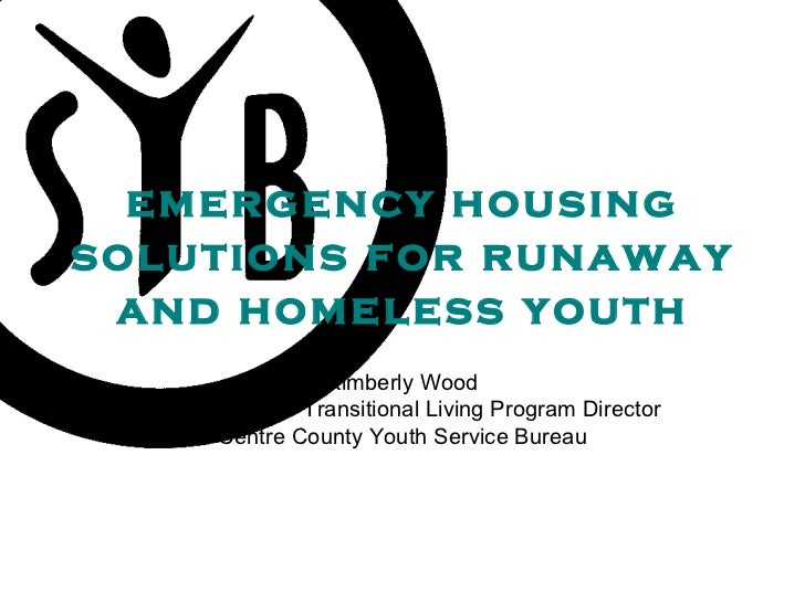 emergency housing solutions for runaway and homeless youth Kimberly Wood Stepping Stone Transitional Living Program Direct...