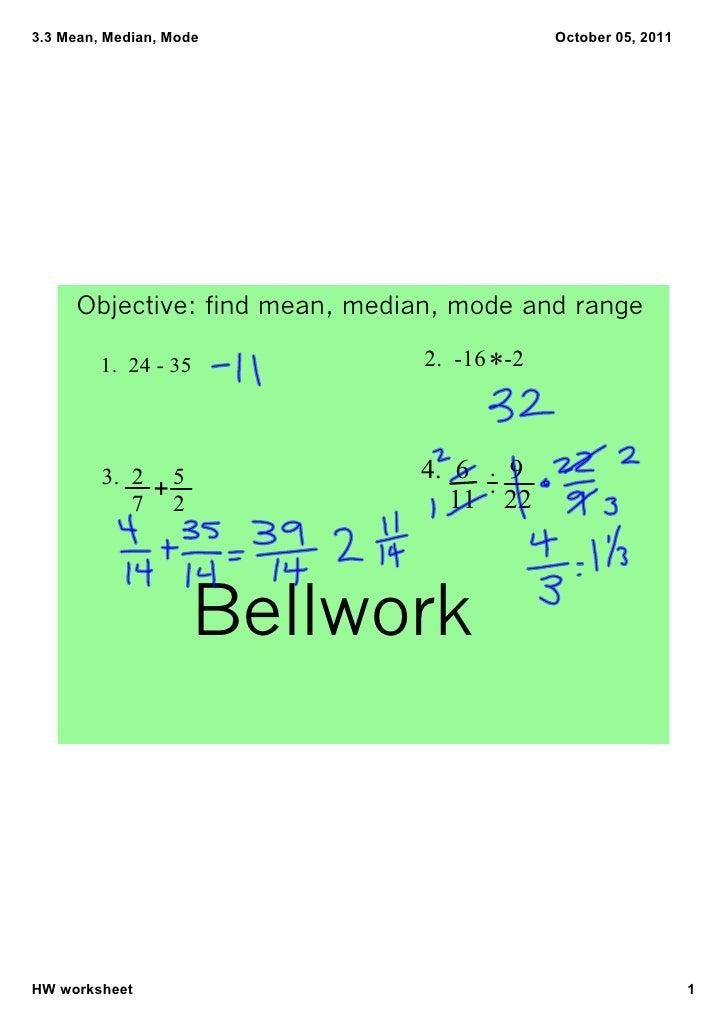 3.3Mean,Median,Mode                        October05,2011     Objective:findmean,median,modeandrange         1....