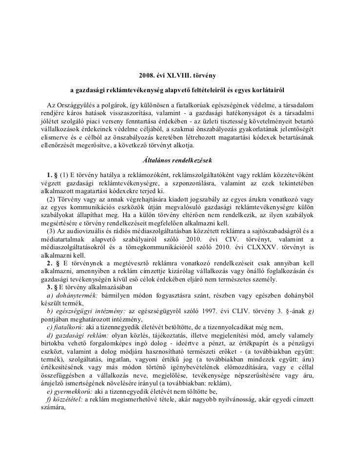 2008. évi XLVIII. törvény          a gazdasági reklámtevékenység alapvető feltételeiről és egyes korlátairól  Az Országgyű...