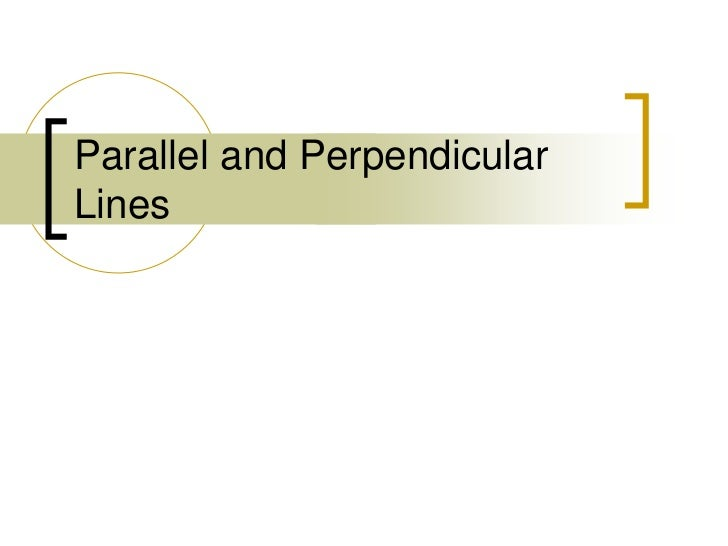 Parallel and Perpendicular Lines<br />