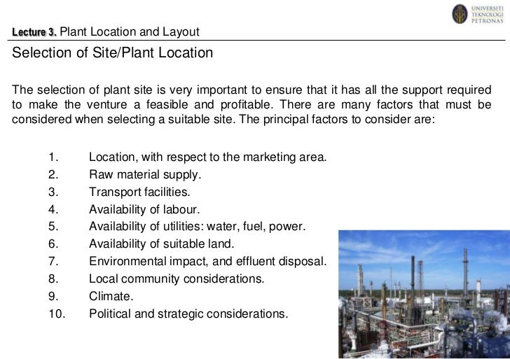 Lecture 3. Plant Location and Layout<br />Selection of Site/Plant Location<br />The selection of plant site is very import...