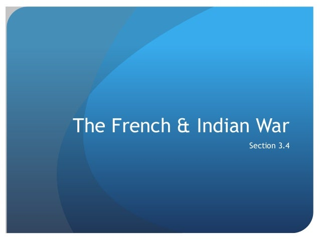 The French & Indian War Section 3.4