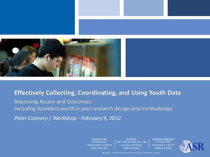 Effectively Collecting, Coordinating, and Using Youth DataImproving Access and Outcomes:Including homeless youth in your r...