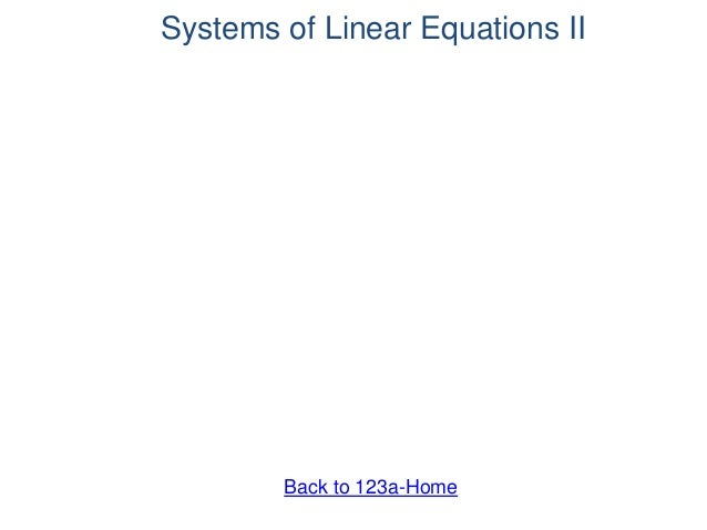 Systems of Linear Equations II Back to 123a-Home