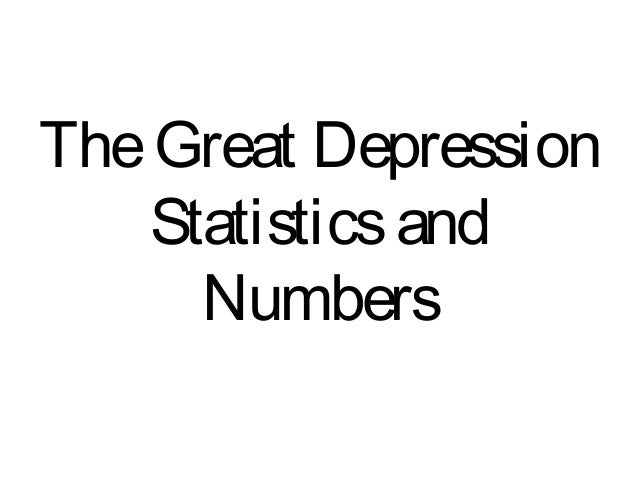 The Great Depression Statistics and Numbers