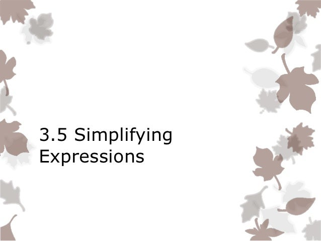 3.5 SimplifyingExpressions
