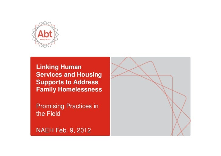 Linking HumanServices and HousingSupports to AddressFamily HomelessnessPromising Practices inthe FieldNAEH Feb. 9, 2012