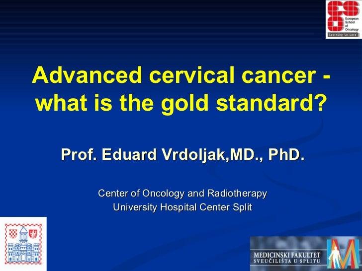 <ul><li>Prof.   Eduard Vrdoljak ,MD., PhD. </li></ul><ul><li>Center of Oncology  and Radiotherapy </li></ul><ul><li>Univer...