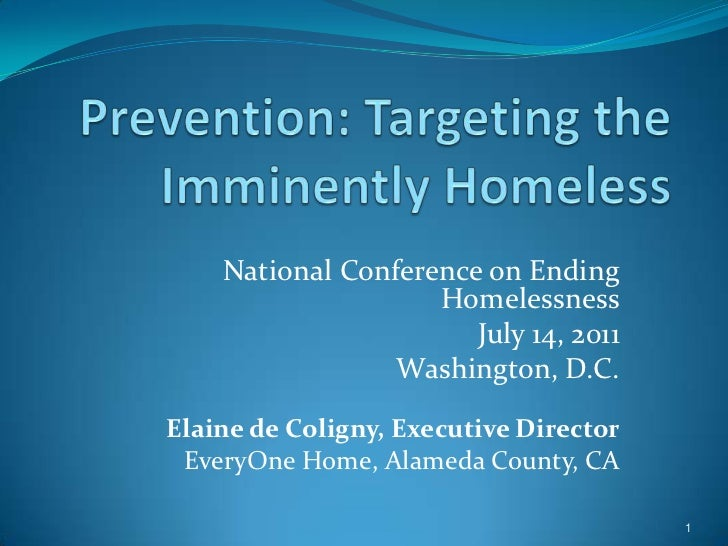 Prevention: Targeting the Imminently Homeless <br />National Conference on Ending  Homelessness<br />July 14, 2011<br />Wa...