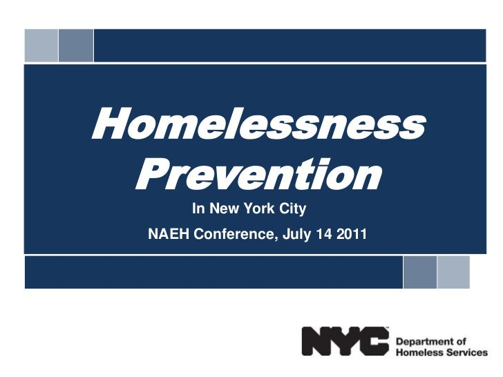 1<br />Homelessness Prevention<br />In New York City<br />NAEH Conference, July 14 2011<br />