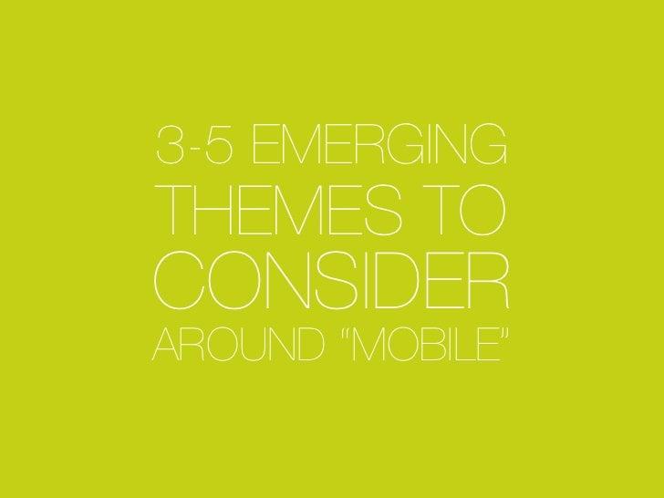 "3-5 EMERGINGTHEMES TOCONSIDERAROUND ""MOBILE"""