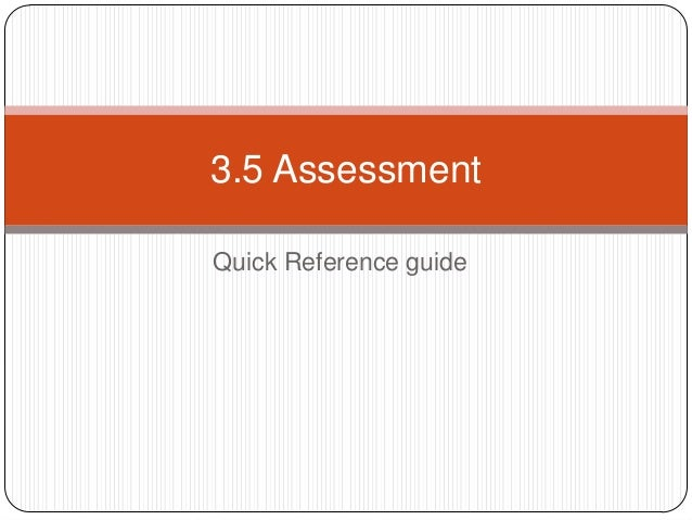 3.5 AssessmentQuick Reference guide