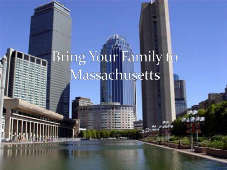 Bring Your Family to Massachusetts<br />