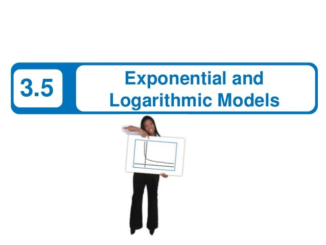 Exponential and3.5   Logarithmic Models