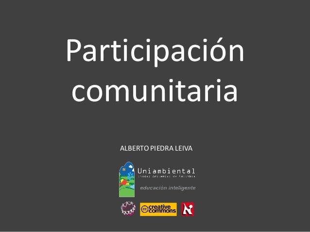 ALBERTO PIEDRA LEIVAParticipación  comunitaria