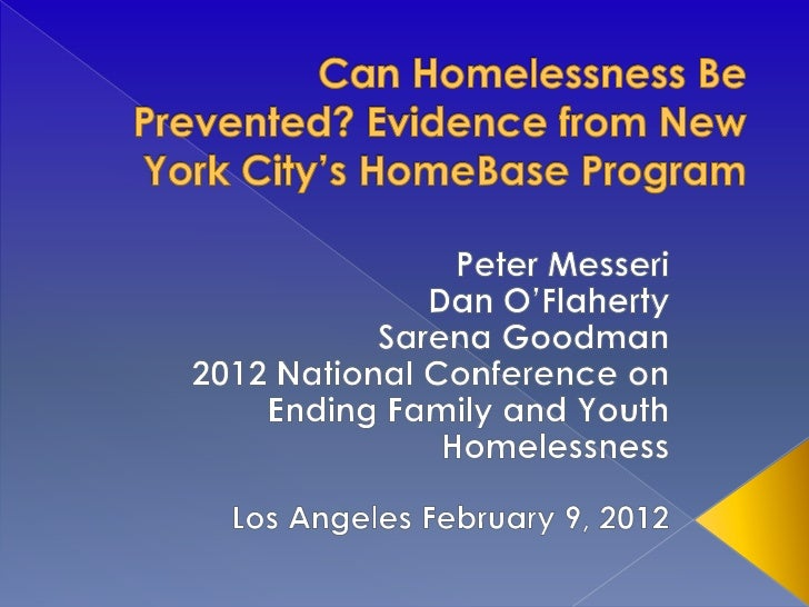 HomeBase is a community based, family  homelessness prevention program  operated by NYC Department of  Homeless Services...