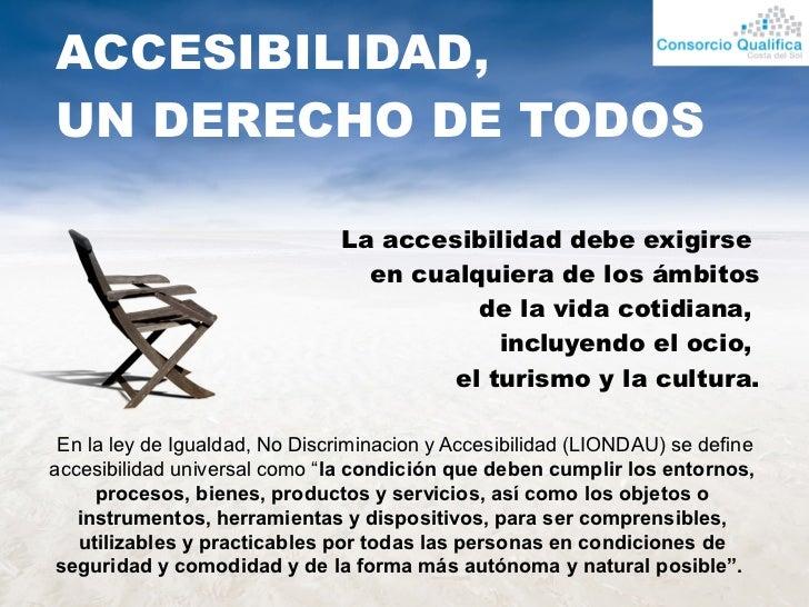 ACCESIBILIDAD,UN DERECHO DE TODOS                               La accesibilidad debe exigirse                            ...
