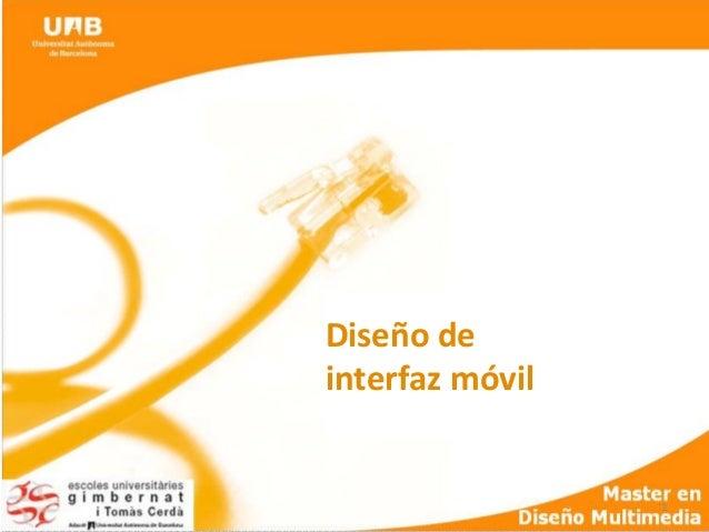 1   Diseño  de     interfaz  móvil