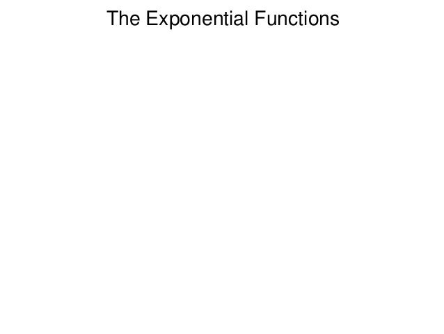 The Exponential Functions http://www.lahc.edu/math/precalculus/math_260a.html