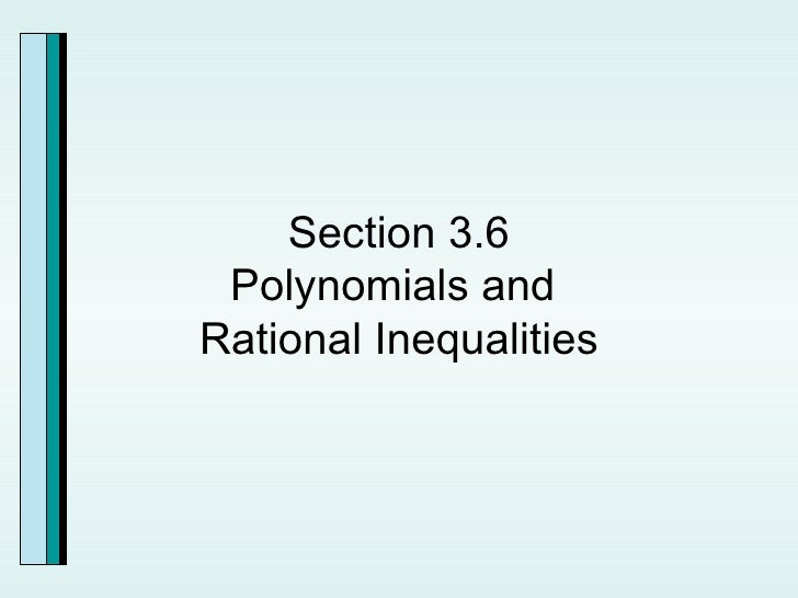 Section 3.6 Polynomials and  Rational Inequalities