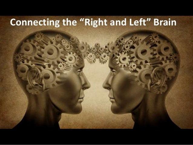 "Connecting the ""Right and Left"" Brain"
