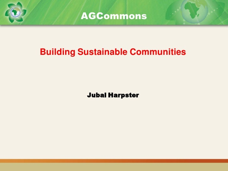 AGCommons   Building Sustainable Communities              Jubal Harpster